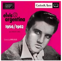 Elvis:Argentina 1956 / 1962 Hardback - Available Now !!