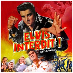 Elvis Interdit (Elvis Banned) - 2LP Set/Splash Col Vinyl Ltd Ed