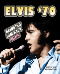 Elvis '70:Bringin' Him Back Again - Available Now