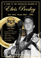 A Guide To The Australian Elvis Records 1956-1990 Available NOW !!